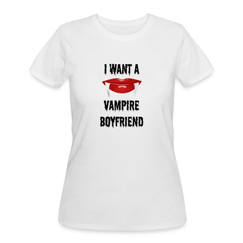 I Want a Vampire Boyfriend - Women's 50/50 T-Shirt