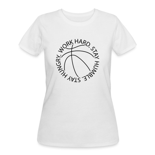 Stay Humble Stay Hungry Work Hard Basketball logo - Women's 50/50 T-Shirt
