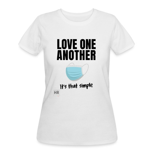 Love One Another - It's that simple - Women's 50/50 T-Shirt