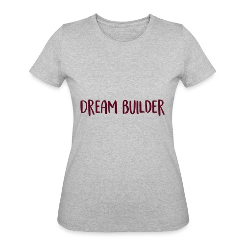 Dream Builder Declaration - Women's 50/50 T-Shirt