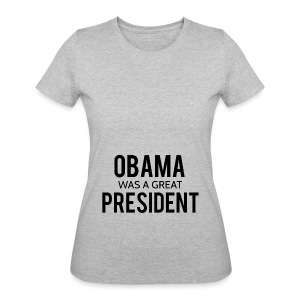 Obama was a great president! - Women's 50/50 T-Shirt