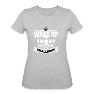 Wake Up and Take the Challenge - Women's 50/50 T-Shirt