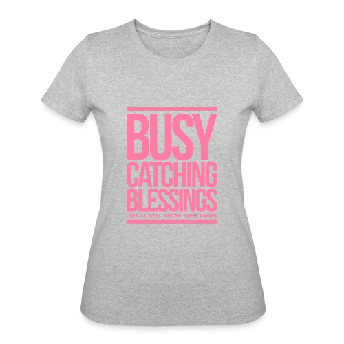 Busy Catching Blessings - Women's 50/50 T-Shirt