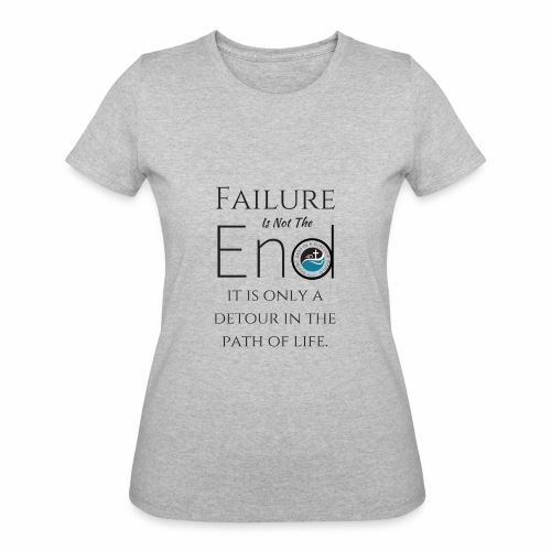 Failure Is Not The End - Women's 50/50 T-Shirt