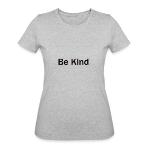 Be_Kind - Women's 50/50 T-Shirt