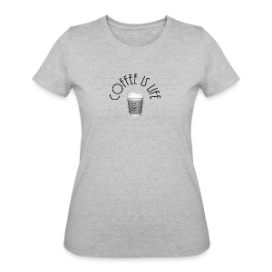 Coffee is life - Women's 50/50 T-Shirt