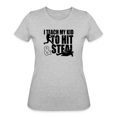 I Teach My Kid to Hit and Steal Baseball - Women's 50/50 T-Shirt
