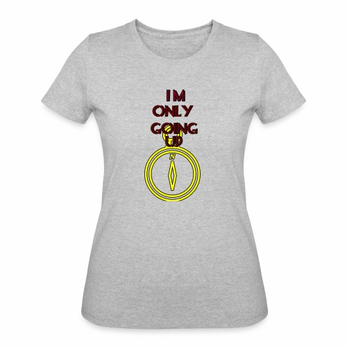 Im only going up - Women's 50/50 T-Shirt