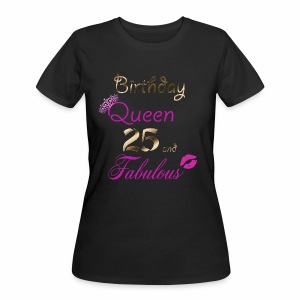 Birthday Queen 25 and Fabulous - Women's 50/50 T-Shirt