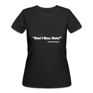 Dont_Boo_Vote_White_Trans_BG - Women's 50/50 T-Shirt