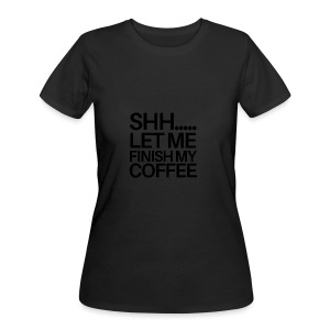 SHH Let me finish Coffee Mug - Women's 50/50 T-Shirt