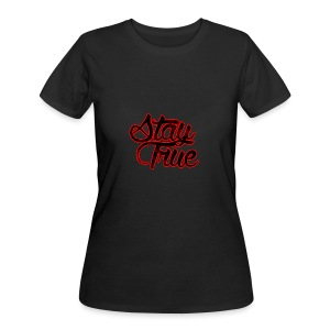 Stay True - Women's 50/50 T-Shirt