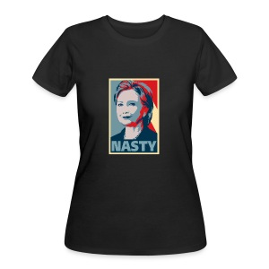 Hillary Clinton A Nasty Woman? Vote Nasty In 2016. - Women's 50/50 T-Shirt