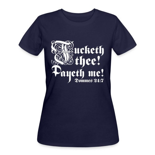 Fucketh thee! Payeth me! [Dommes24:7] - Women's 50/50 T-Shirt