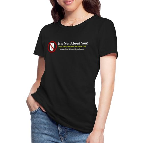 it's Not About You with Jamal, Marianne and Todd - Women's 50/50 T-Shirt