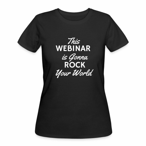 This Webinar is Going to Rock Your World - Women's 50/50 T-Shirt