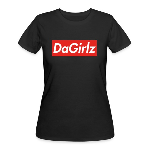 DaGirlz - Women's 50/50 T-Shirt