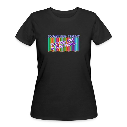 Occupational Therapy Putting the fun in functional - Women's 50/50 T-Shirt