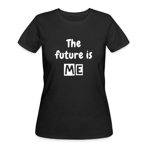 The future is me - Women's 50/50 T-Shirt