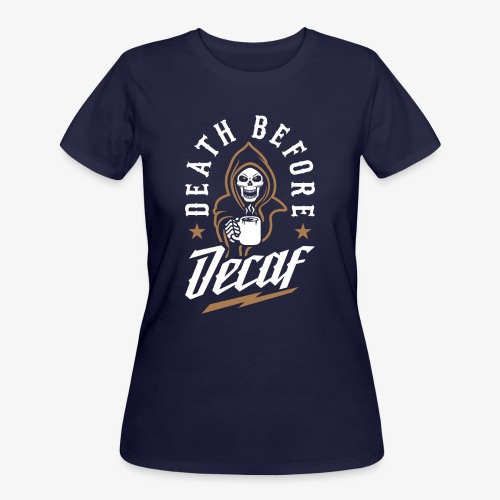 Death Before Decaf - Women's 50/50 T-Shirt