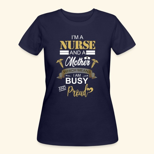 I'm a nurse and a mother - Women's 50/50 T-Shirt