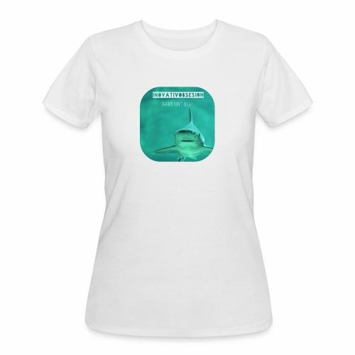 "InovativObsesion ""SHARKS DON'T SLEEP"" apparel - Women's 50/50 T-Shirt"