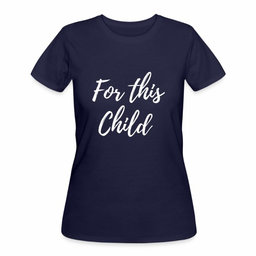 for this child - Women's 50/50 T-Shirt