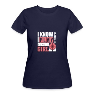 I Know I Play Like A Girl: Try To Keep Up T Shirt - Women's 50/50 T-Shirt