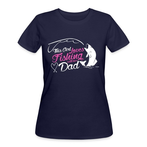 Girl like fishing with dad - Women's 50/50 T-Shirt