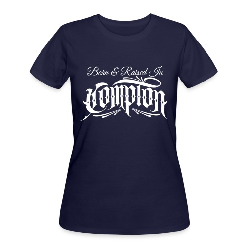 born and raised in Compton - Women's 50/50 T-Shirt