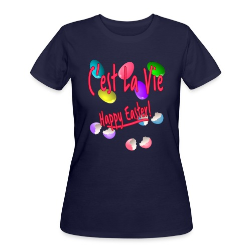 C'est La Vie, Easter Broken Eggs, Cest la vie - Women's 50/50 T-Shirt