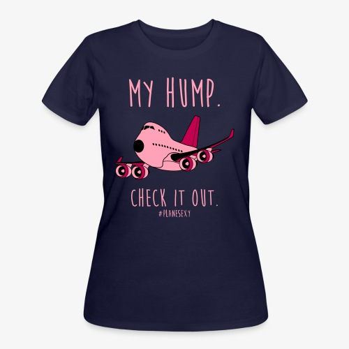 My Hump, Check it out! - Women's 50/50 T-Shirt