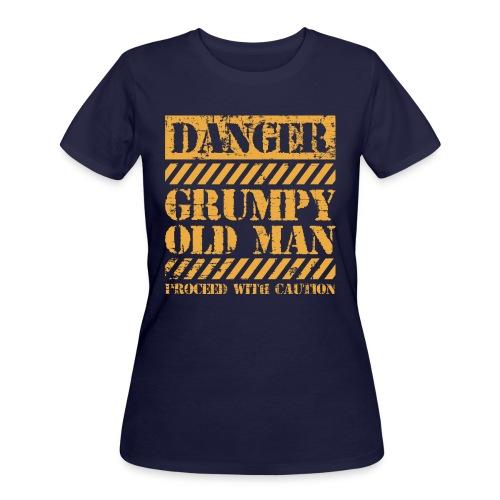 Danger Grumpy Old Man Sarcastic Saying - Women's 50/50 T-Shirt