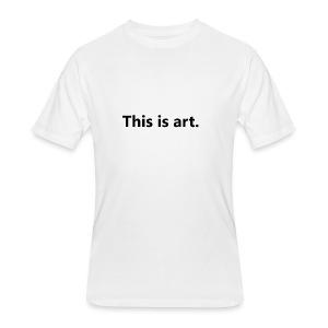 This is art - Men's 50/50 T-Shirt