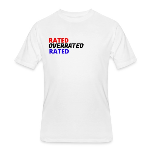 Rated Overrated T-Shirt - Men's 50/50 T-Shirt