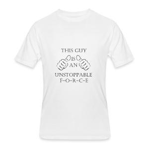 Unstoppable Force - Men's 50/50 T-Shirt