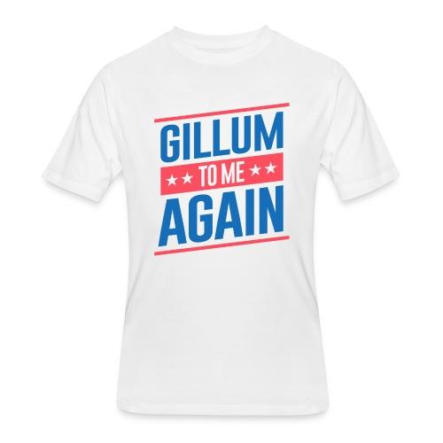 #gillumtomeagain - Men's 50/50 T-Shirt