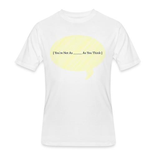 You're Not As - Men's 50/50 T-Shirt