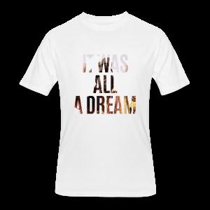 it was all a dream - Men's 50/50 T-Shirt