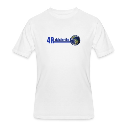 4R is right for the Earth - Men's 50/50 T-Shirt
