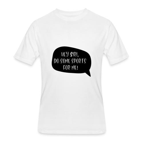 Motiv Hey Siri mach Sport fuer mich 2 - Men's 50/50 T-Shirt