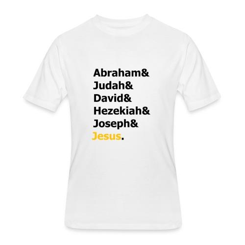 Genealogy of Jesus (Matthew 1) - Men's 50/50 T-Shirt
