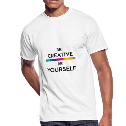 BE CREATIVE BE YOURSELF - Men's 50/50 T-Shirt