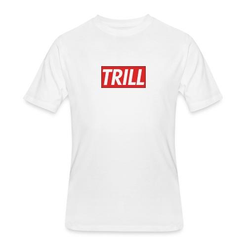 Trill - Men's 50/50 T-Shirt