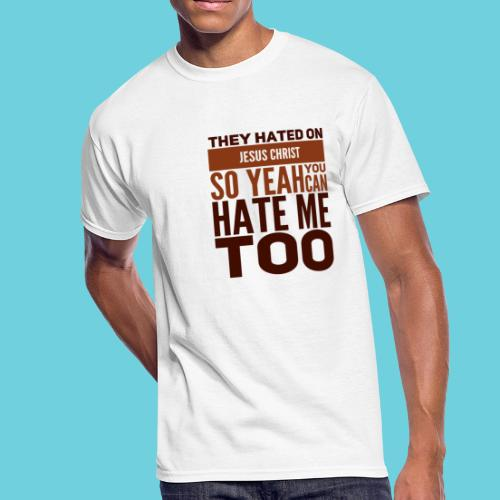 Hate Me Too - Men's 50/50 T-Shirt