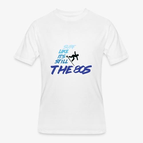 Still the 80s - Men's 50/50 T-Shirt