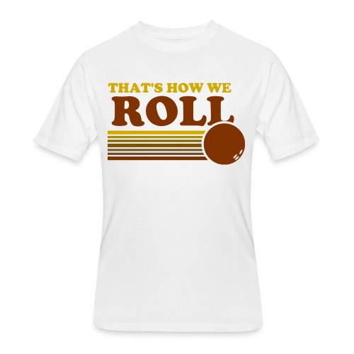 we_roll - Men's 50/50 T-Shirt