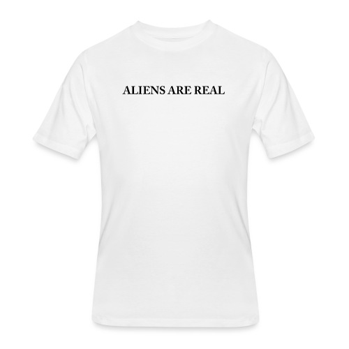 Aliens are Real - Men's 50/50 T-Shirt