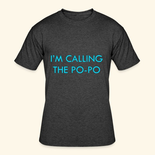 I'M CALLING THE PO-PO | ABBEY HOBBO INSPIRED - Men's 50/50 T-Shirt