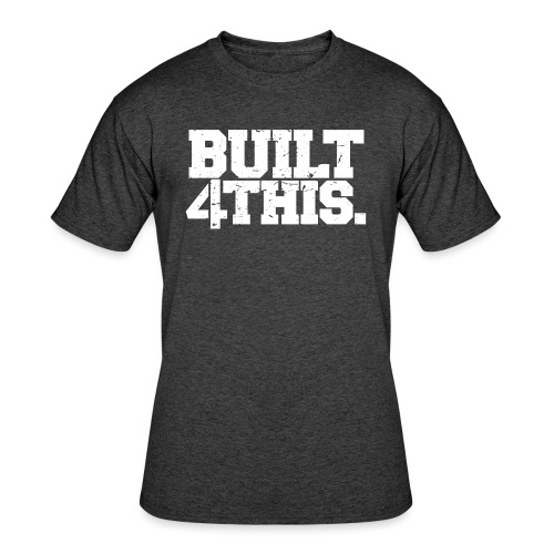 Built 4 This - Men's 50/50 T-Shirt